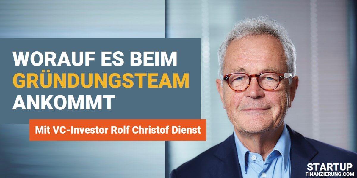 Worauf ich bei einem Gründungsteam achte (Rolf Christof Dienst)