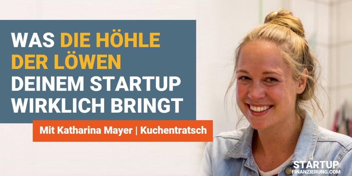 Was die Höhle der Löwen deinem Startup wirklich bringt (Katharina Mayer)