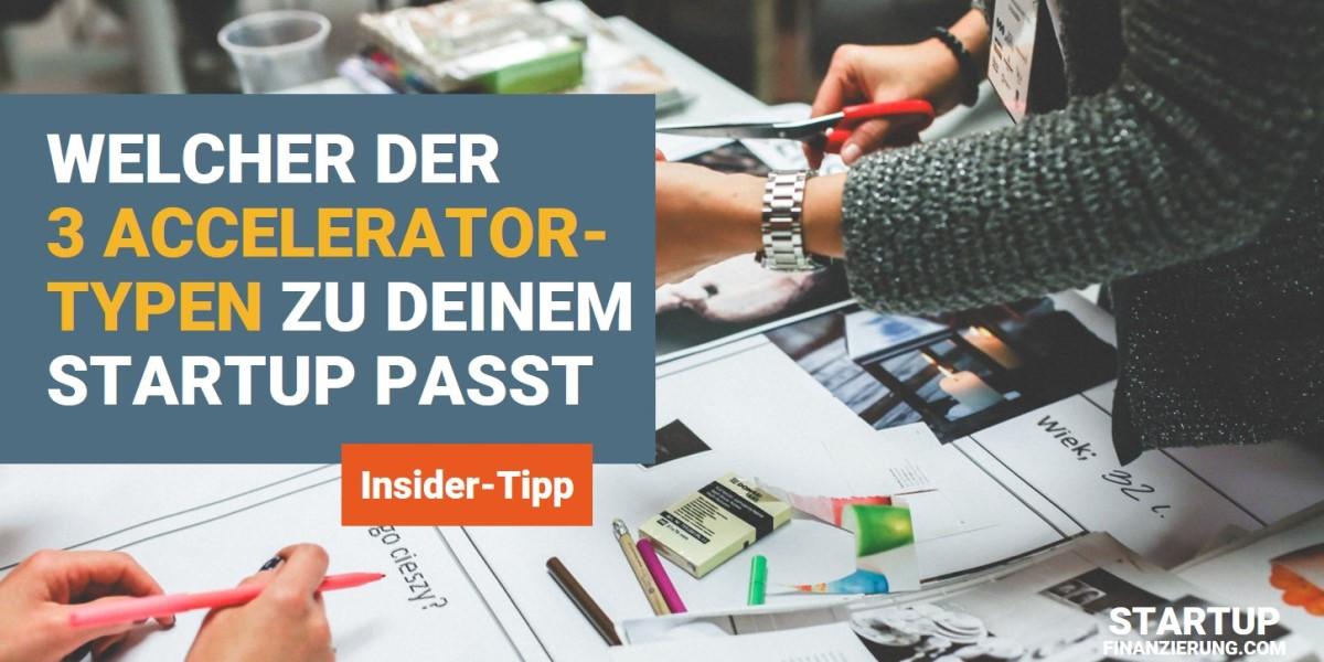 Welcher der 3 Accelerator-Typen zu deinem Startup passt
