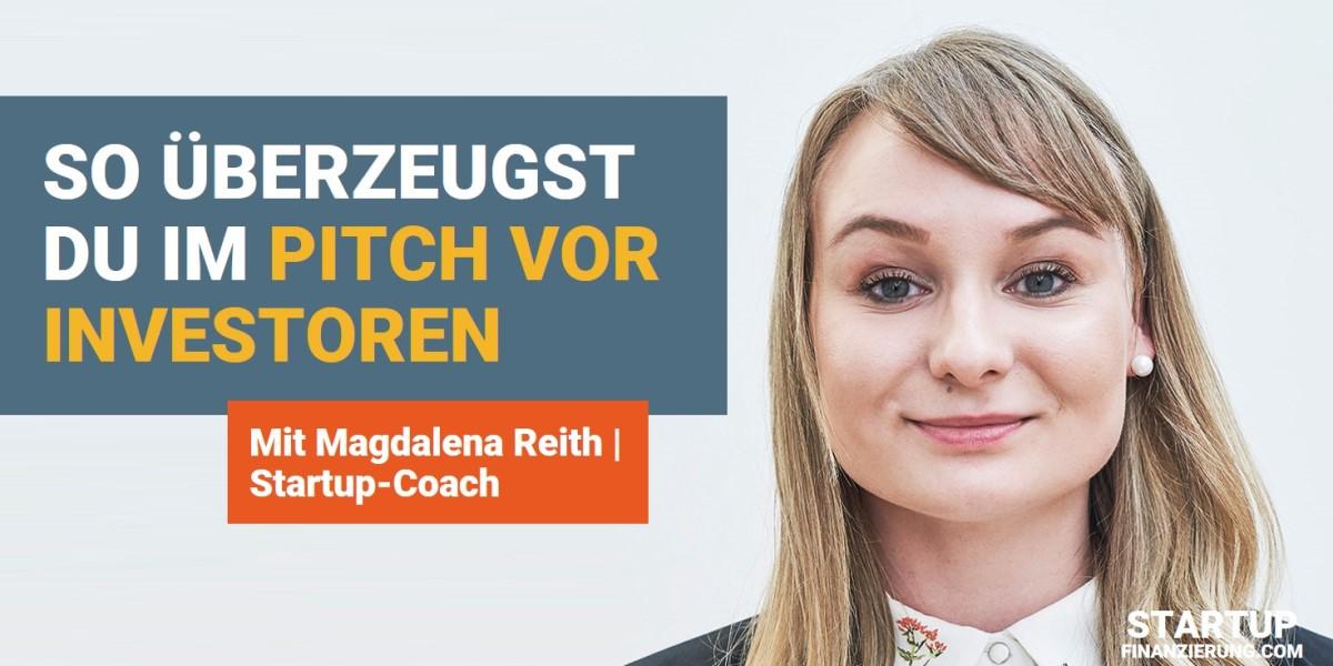 So überzeugst du im Pitch vor Investoren (Magdalena Reith)