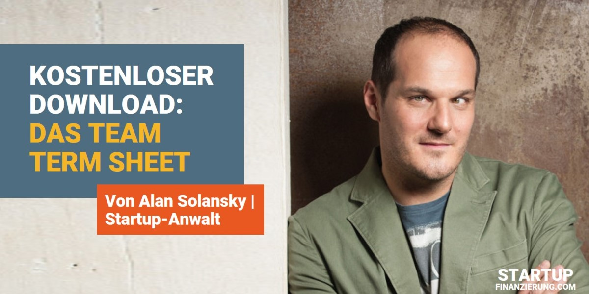 Team Term Sheet - Alan Solansky, Startup-Anwalt